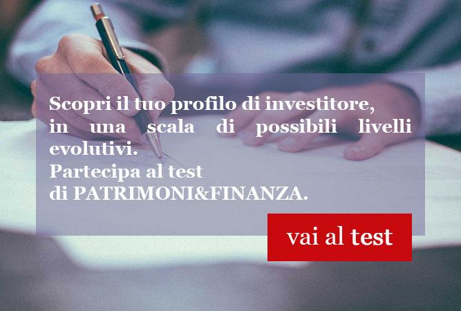 Vai al test per investitori patrimoniali